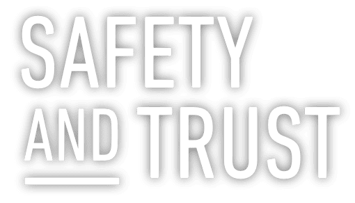 SAFETY AND TRUST